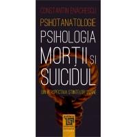 Psihotanatologie - Psihologia mortii si suicidului - Constantin Enachescu