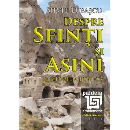 Despre sfinţi şi asini - Silviu Lupașcu E-book 10,00 lei E00001371