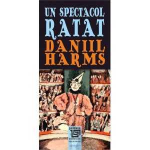 Paideia Un spectacol ratat - Daniil Harmis Literaturi 23,12 lei 1820P