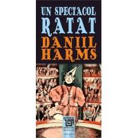 Un spectacol ratat - Daniil Harmis
