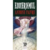 Ezoterismul - Antoine Faivre