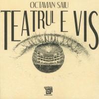 Teatrul e vis - Octavian Saiu