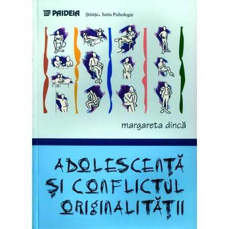 Paideia Adolescenţă şi conflictul originalităţii - Margareta Dincă E-book 10,00 lei E00000731