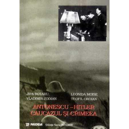 Antonescu - Hitler, Caucasus and Crimea