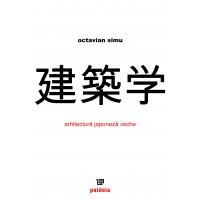 Arhitectura japoneză veche - Octavian Simu