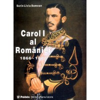 Carol I, the first king of Romania vol. I