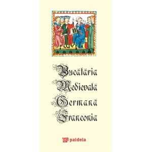 Paideia Medieval German kitchen. Franconia and Bavaria Cultural studies 52,02 lei