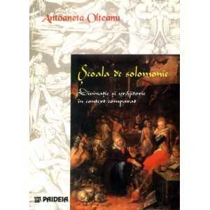 Scoala de solomonie. Editia a doua - Antoaneta Olteanu