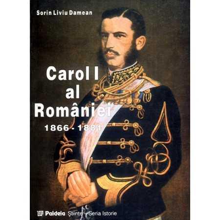 Carol I al României (1866-1881) vol. I - Sorin Liviu Damean E-book 15,00 lei E00000782