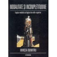 Modalitate şi incompletitudine. Logica modală ca logică de ordin superior - Mircea Dumitru