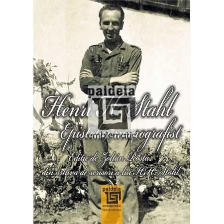 Paideia Henri H. Stahl - Epistolar monografist - Zoltán Rostás Studii sociale 36,00 lei 1927P