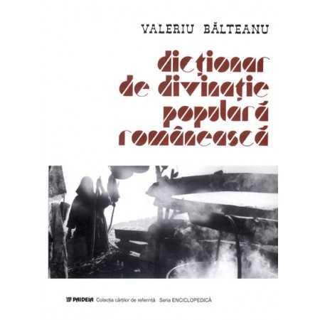 Paideia Dicţionar de divinaţie populară românească - Valeriu Bălteanu E-book 15,00 lei E00000857