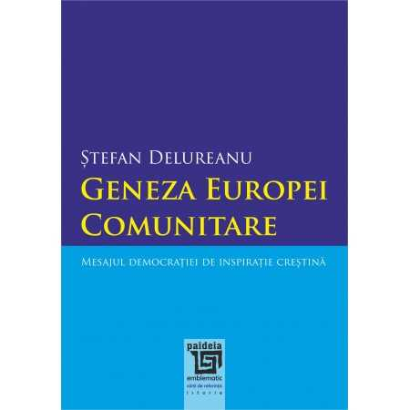 Genesis of the Europe Community. The Christian democratic message, second edition E-book 15,00 lei