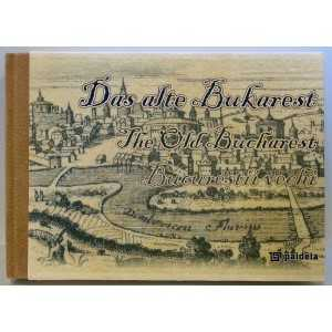 Paideia Album: The old Bucharest, in romanian, english, german Emblematic Romania 350,00 lei
