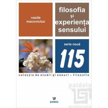 Paideia Filosofia si experienta sensului - Vasile Macoviciuc Filosofie 57,00 lei 1918P