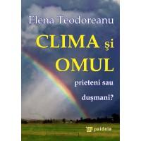 Clima şi omul, prieteni sau duşmani? - Elena Teodoreanu