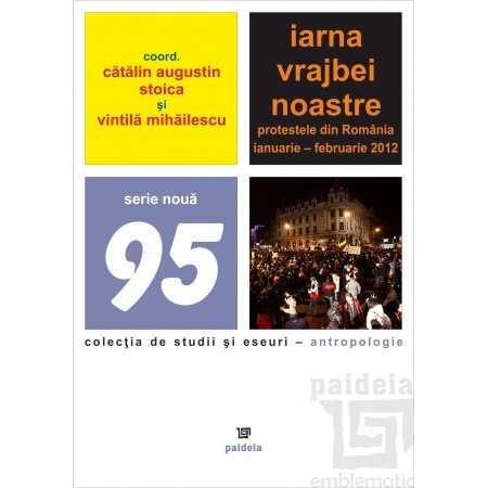 Paideia Iarna vrajbei noastre - Vintilă Mihăilescu si Cătălin Augustin Stoica Studii culturale 42,00 lei 0179P