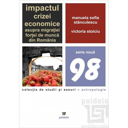 Impactul crizei economice asupra migraţiei forţei de muncă din România