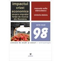 Impactul crizei economice asupra migraţiei forţei de muncă din România - Manuela Sofia Stănescu, Victoria Stoiciu