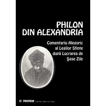 Comentariu Alegoric al Legilor Sfinte după Lucrarea de Şase Zile - Philon din Alexandria E-book 10,00 lei E00000708
