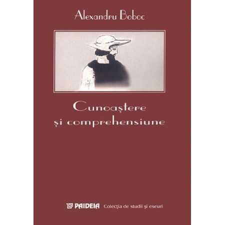 Cunoaştere şi comprehensiune - Alexandru Boboc E-book 15,00 lei E00001739