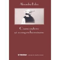 Cunoaştere şi comprehensiune - Alexandru Boboc