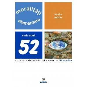 Paideia Moralitati elementare, editia a II-a revazuta - Vasile Morar Filosofie 34,00 lei 1040P