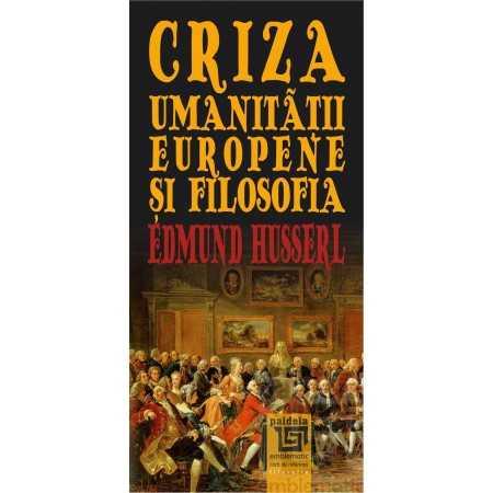 Paideia Criza umanitatii europene si filosofia Philosophy 24,00 lei