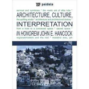 Paideia Architecture, Culture, Interpretation - In Honorem John E. Hancock - Augustin Ioan Arte & arhitecturi 37,57 lei 1789P