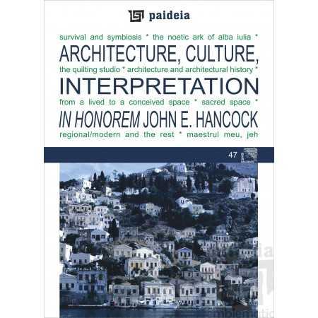 Paideia Architecture, Culture, Interpretation - In Honorem John E. Hancock Arts & Architecture 37,57 lei