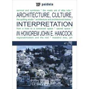 Architecture, Culture, Interpretation - In Honorem John E. Hancock - Augustin Ioan