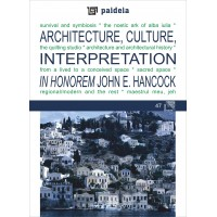 Architecture, Culture, Interpretation - In Honorem John E. Hancock - Augustin Ioan