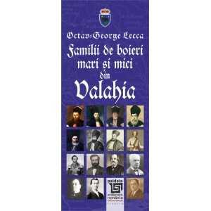 Familii de boieri mari şi mici din Valahia - Octav George Lecca