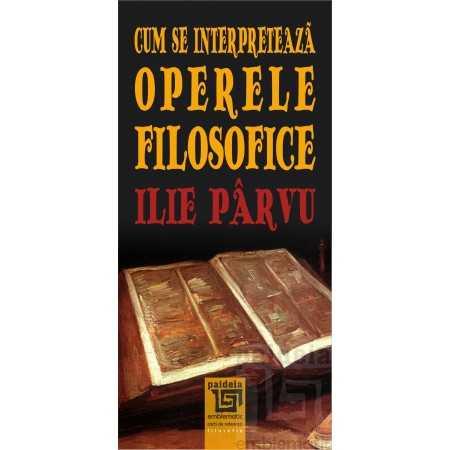 Paideia Cum se interpretează operele filosofice Philosophy 19,20 lei