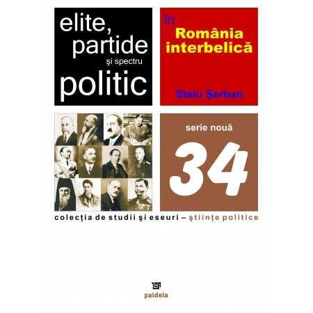 Elite, partide şi spectru politic în România interbelică - Stelu Şerban E-book 15,00 lei E00000870
