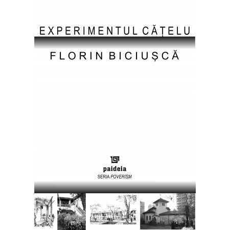 "Paideia Experimentul ""Catelu""- Florin Biciusca E-book 10,00 lei E00000865"