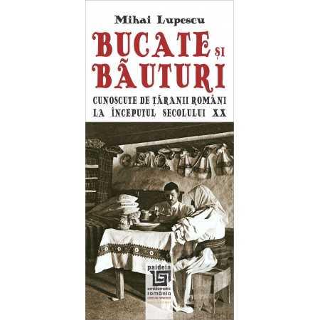 Bucate și băuturi cunoscute de ţăranii români la începutul secolului XX
