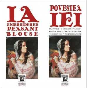 Povestea iei/ IA Embroidered Peasant Blouse. ed. bilingva ro-en - povestita de Doina Berchina