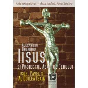 Iisus si proiectul Asaltul Cerului – Iisus, Pavel si al Doilea Isaia