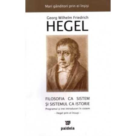 Filosofia ca sistem - Georg Wilhelm Friedrich Hegel E-book 15,00 lei E00000255