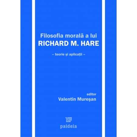 R.M. Hare's moral philosophy. Theory and applications E-book 30,00 lei