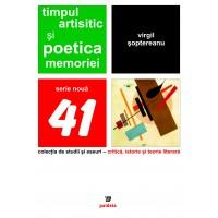 Timpul artistic şi poetica memoriei - Virgil Soptereanu
