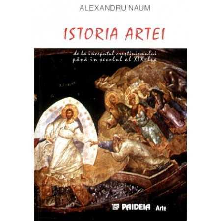 Istoria Artei. De la începutul creştinismului până în secolul al XIX-lea( redactor: Rodica Abrudan)