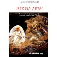 Istoria Artei. De la inceputul crestinismului pana in secolul al XIX-lea - Alexandru Naum