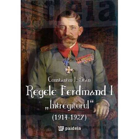 "King Ferdinand ""The Unifier"" (1914-1927) - second edition, revised and extended"