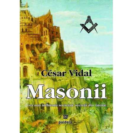 Masonii. Cea mai influentă societate secretă din istorie - César Vidal E-book 30,00 lei E00000208