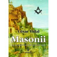 Masonii. Cea mai influentă societate secretă din istorie - César Vidal