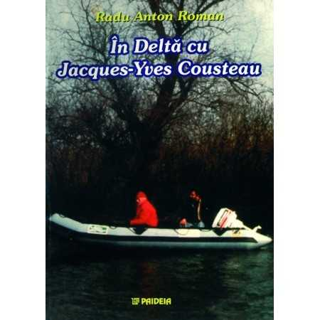 Paideia In the Danube Delta with Jaques-Yves Cousteau Letters 36,00 lei