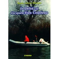 In the Danube Delta with Jaques-Yves Cousteau