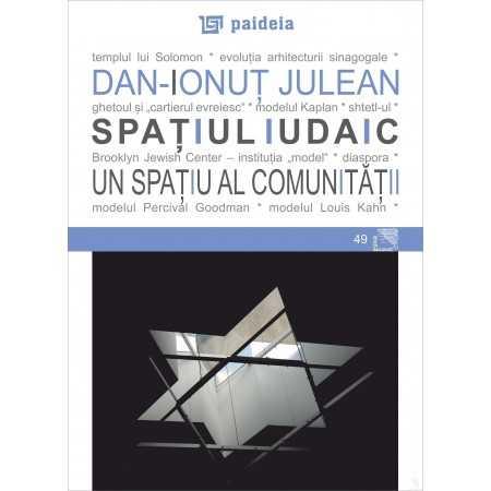 Paideia Spațiul iudaic - un spațiu al comunității - Dan Ionuţ Julean Arte & arhitecturi 30,00 lei 2026P